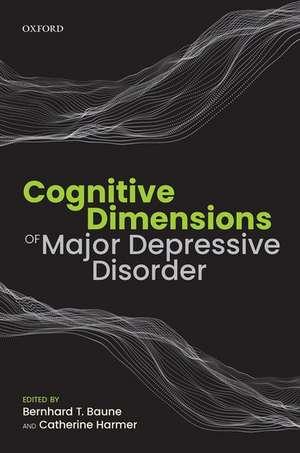 Cognitive Dimensions of Major Depressive Disorder de Bernhard T. Baune