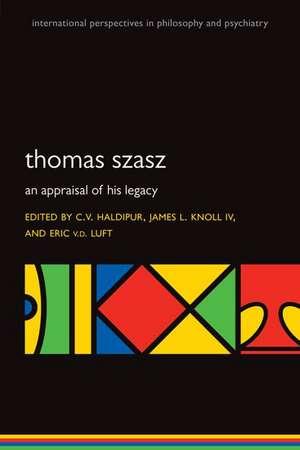 Thomas Szasz: An appraisal of his legacy de C.V. Haldipur