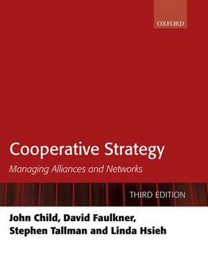 Cooperative Strategy: Managing Alliances and Networks de John Child