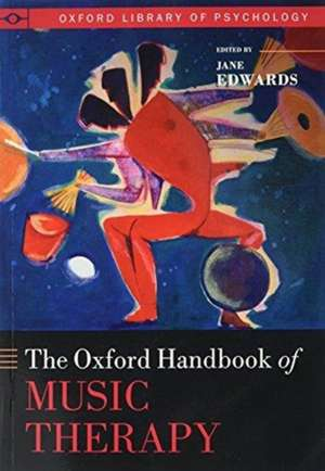 The Oxford Handbook of Music Therapy de Jane Edwards