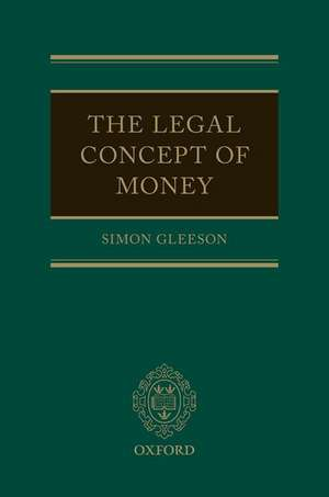 The Legal Concept of Money de Simon Gleeson