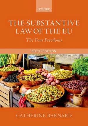 The Substantive Law of the EU: The Four Freedoms de Catherine Barnard