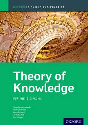 Oxford IB Skills and Practice: Theory of Knowledge for the IB Diploma de Jill Rutherford