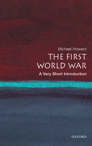 The First World War: A Very Short Introduction de Michael Howard