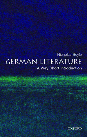 German Literature: A Very Short Introduction de Nicholas Boyle
