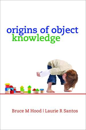 The Origins of Object Knowledge de Bruce M. Hood