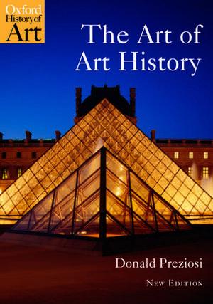 The Art of Art History: A Critical Anthology de Donald Preziosi