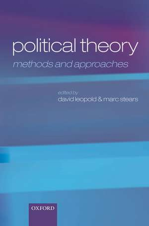 Political Theory: Methods and Approaches de David Leopold