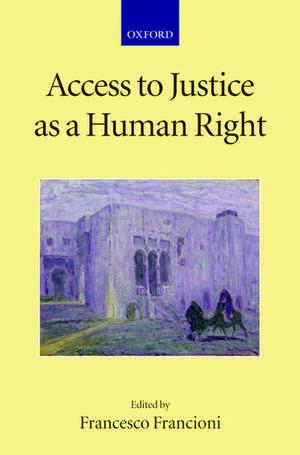Access to Justice as a Human Right de Francesco Francioni