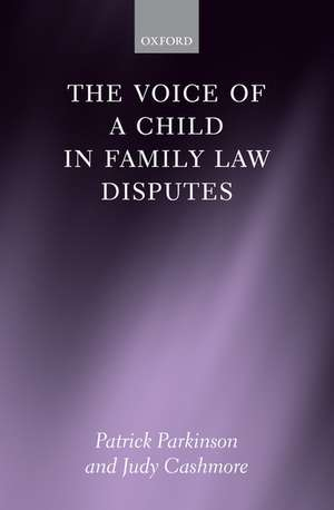 The Voice of a Child in Family Law Disputes de Patrick Parkinson