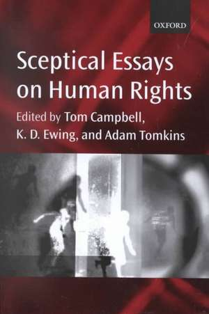 Sceptical Essays on Human Rights de Tom Campbell