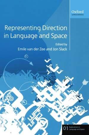 Representing Direction in Language and Space de Emile van der Zee