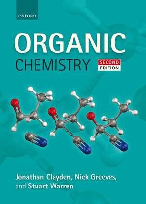 Organic Chemistry: Chimie organică de Jonathan Clayden