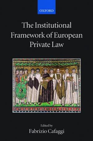The Institutional Framework of European Private Law de Fabrizio Cafaggi