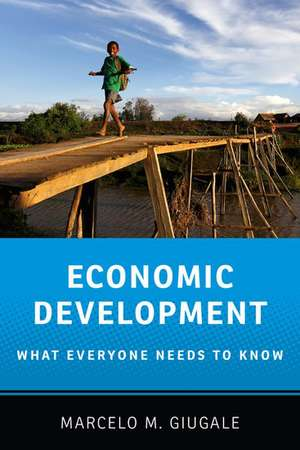 Economic Development: What Everyone Needs to Know de Marcelo Giugale