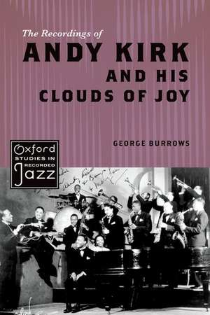 The Recordings of Andy Kirk and his Clouds of Joy de George Burrows