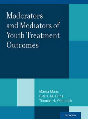 Moderators and Mediators of Youth Treatment Outcomes