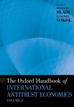 The Oxford Handbook of International Antitrust Economics, Volume 2 de Roger D. Blair