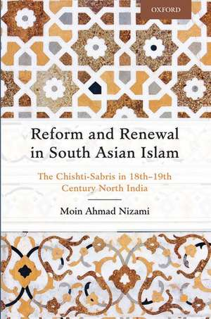 Reform and Renewal in South Asian Islam