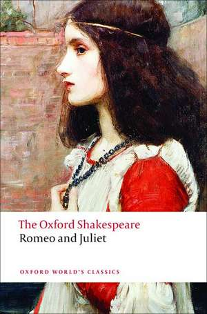 Romeo and Juliet: The Oxford Shakespeare de William Shakespeare