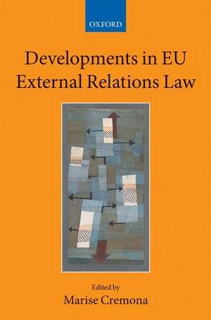 Developments in EU External Relations Law de Marise Cremona