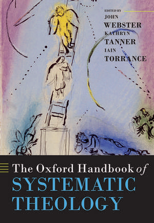 The Oxford Handbook of Systematic Theology de John Webster