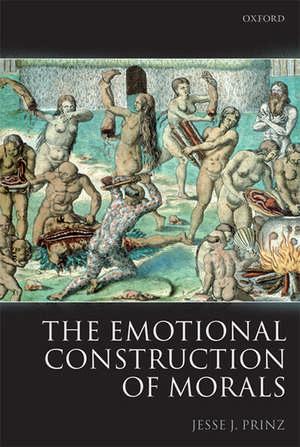 The Emotional Construction of Morals de Jesse Prinz