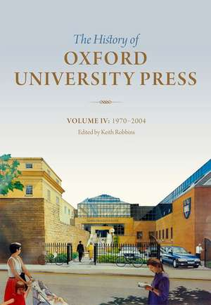 The History of Oxford University Press: Volume IV