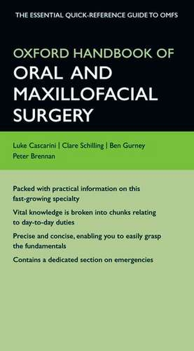 Oxford Handbook of Oral and Maxillofacial Surgery de Luke Cascarini
