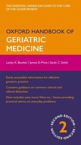 Oxford Handbook of Geriatric Medicine de Lesley Bowker