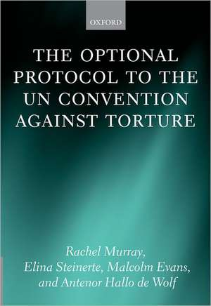 The Optional Protocol to the UN Convention Against Torture de Rachel Murray