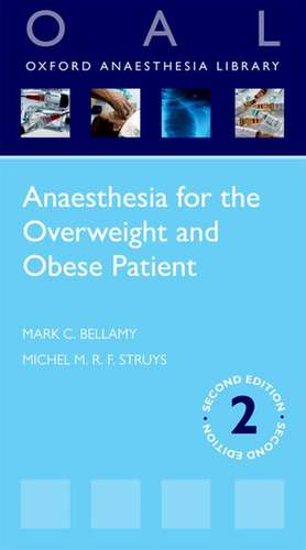 Anaesthesia for the Overweight and Obese Patient de Mark C. Bellamy