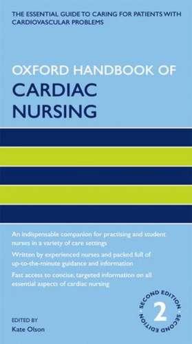Oxford Handbook of Cardiac Nursing de Kate Olson
