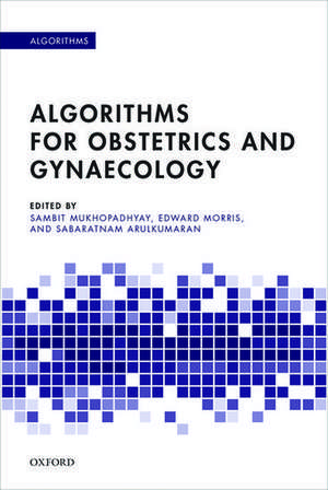 Algorithms for Obstetrics and Gynaecology