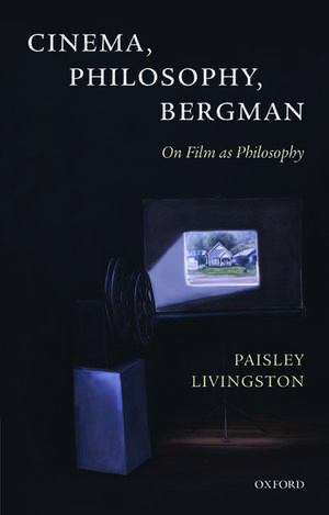 Cinema, Philosophy, Bergman