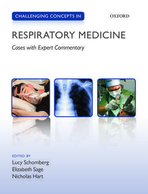 Challenging Concepts in Respiratory Medicine: Cases with Expert Commentary de Lucy Schomberg
