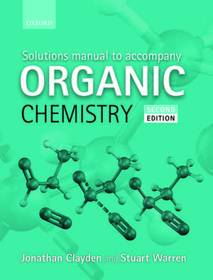 Solutions Manual to accompany Organic Chemistry de Jonathan Clayden