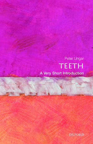 Teeth: A Very Short Introduction de Peter S. Ungar