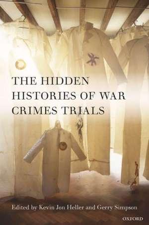 The Hidden Histories of War Crimes Trials