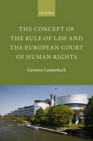 The Concept of the Rule of Law and the European Court of Human Rights