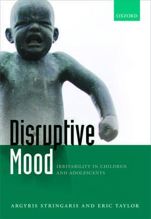 Disruptive Mood: Irritability in Children and Adolescents de Argyris Stringaris