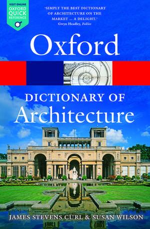 The Oxford Dictionary of Architecture de James Stevens Curl