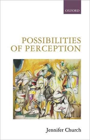 Possibilities of Perception de Jennifer Church