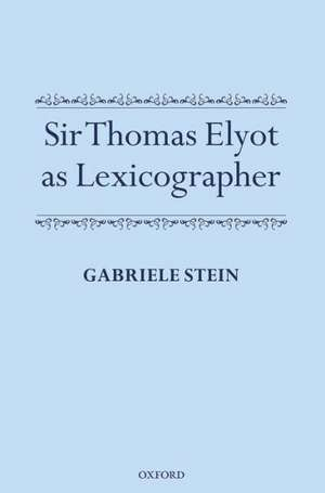 Sir Thomas Elyot as Lexicographer