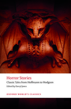 Horror Stories: Classic Tales from Hoffmann to Hodgson de Darryl Jones