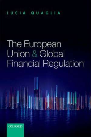 The European Union and Global Financial Regulation