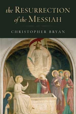 The Resurrection of the Messiah de Christopher Bryan