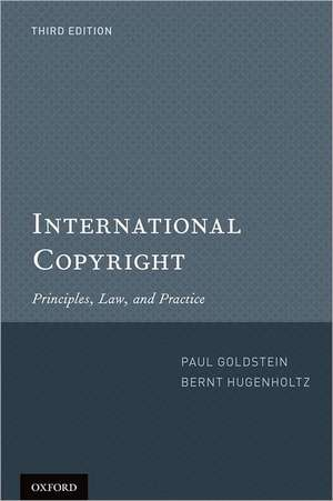 International Copyright: Principles, Law, and Practice de Paul Goldstein