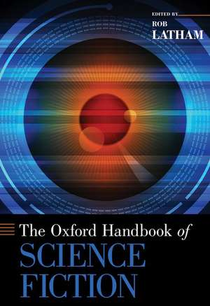 The Oxford Handbook of Science Fiction de Rob Latham