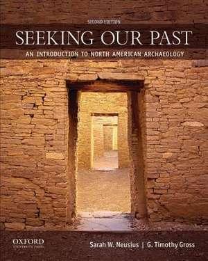 Seeking Our Past de Sarah W. Neusius